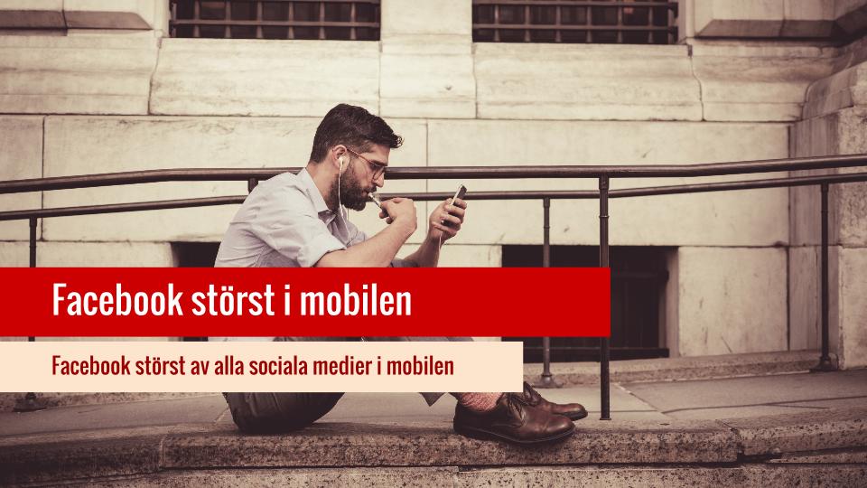 Facebook störst i mobilen